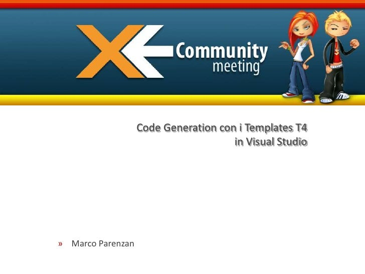 Code Generation con i Templates T4in Visual Studio<br />Marco Parenzan<br />