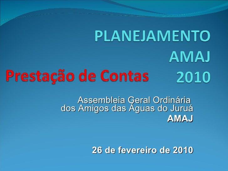 Assembleia   Geral Ordinária  dos Amigos das Águas do Juruá AMAJ 26 de fevereiro de 2010