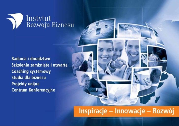 Badania i doradztwoSzkolenia zamknięte i otwarteCoaching systemowyStudia dla biznesuProjekty unijneCentrum Konferencyjne  ...