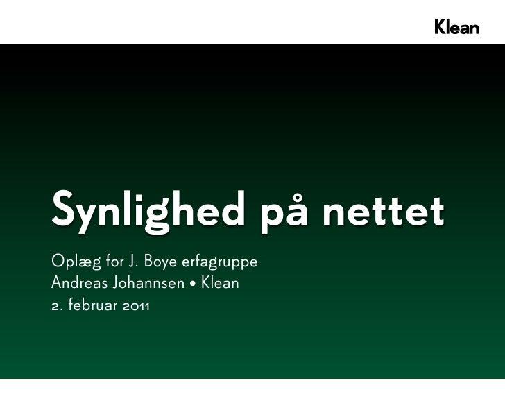 Synlighed på nettetOplæg for J. Boye erfagruppeAndreas Johannsen • Klean2. februar 2011