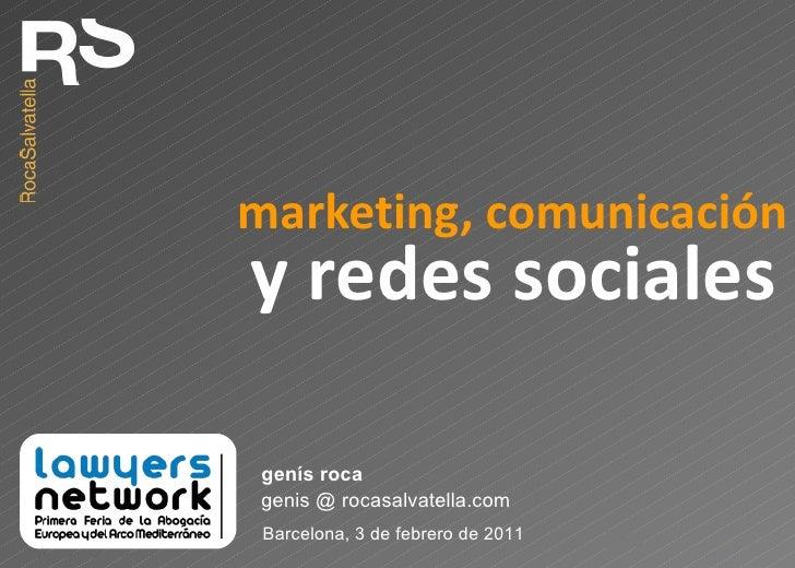 marketing, comunicación genis @ rocasalvatella.com genís roca Barcelona, 3 de febrero de 2011 y redes sociales