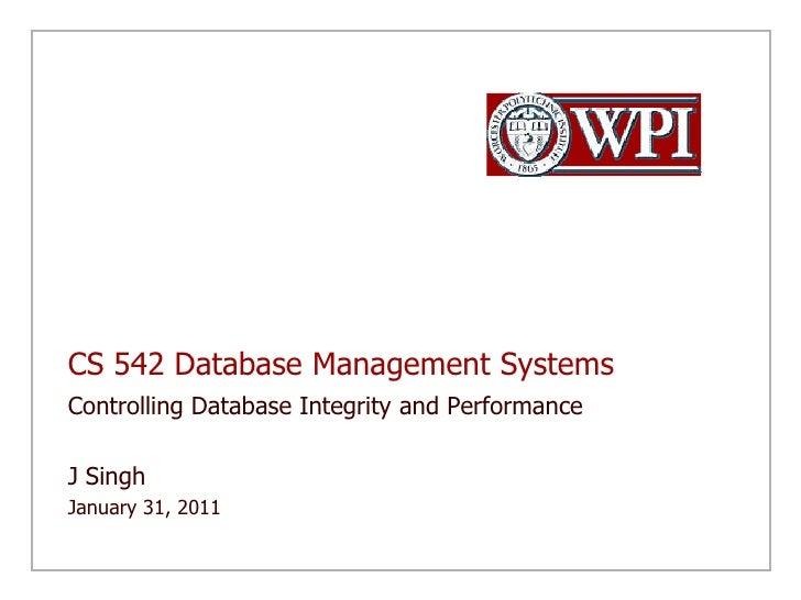 CS 542 Database Management Systems<br />Index Structures<br />J Singh <br />February 7, 2011<br />