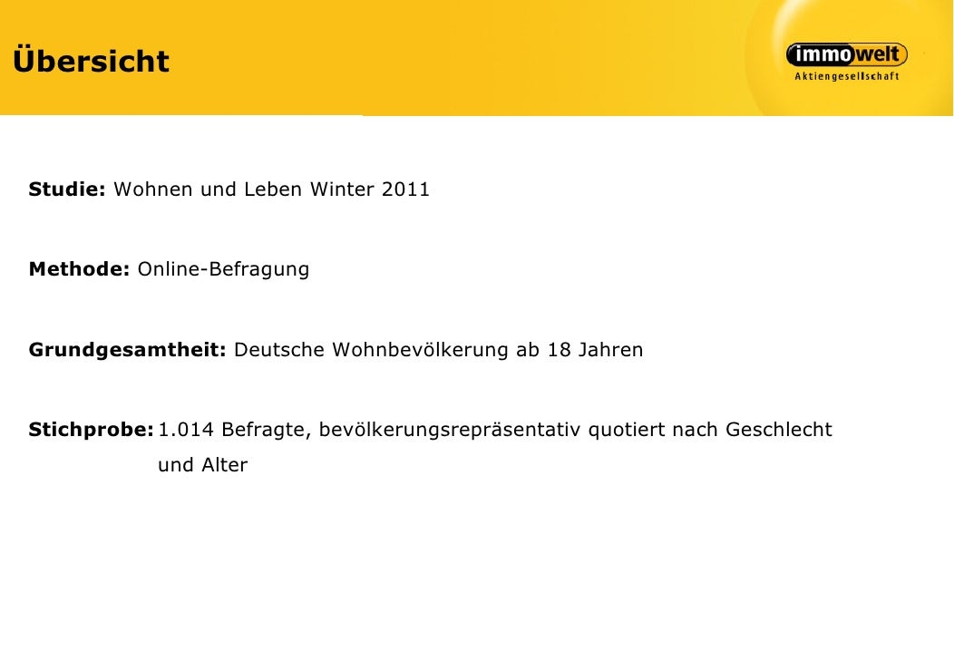 ÜbersichtStudie: Wohnen und Leben Winter 2011Methode: Online-BefragungGrundgesamtheit: Deutsche Wohnbevölkerung ab 18 Jahr...