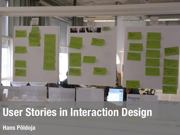 User Stories in Interaction DesignHans Põldoja