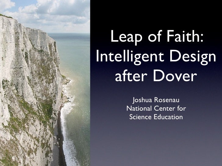 Leap of Faith:Intelligent Design   after Dover      Joshua Rosenau    National Center for     Science Education