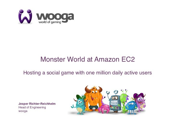 1              Monster World at Amazon EC2!   Hosting a social game with one million daily active users                   ...