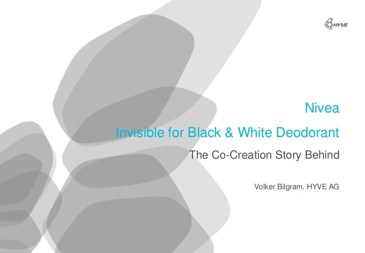 NiveaInvisible for Black & White Deodorant            The Co-Creation Story Behind                        Volker Bilgram. ...