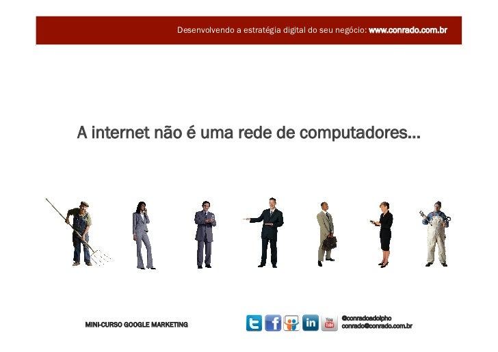 Minicurso Google Marketing - Marketing Digital - Palestrante Conrado Adolpho Slide 2