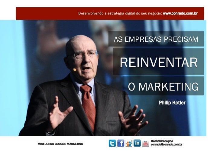 Minicurso Google Marketing - Marketing Digital - Palestrante Conrado Adolpho Slide 3