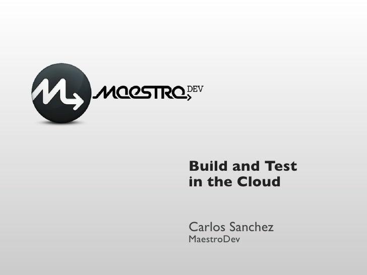 Build and Testin the CloudCarlos SanchezMaestroDev