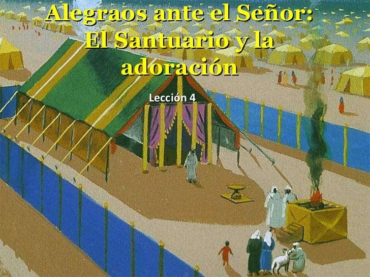 Alegraos ante el Señor:  El Santuario y la adoración Lección 4
