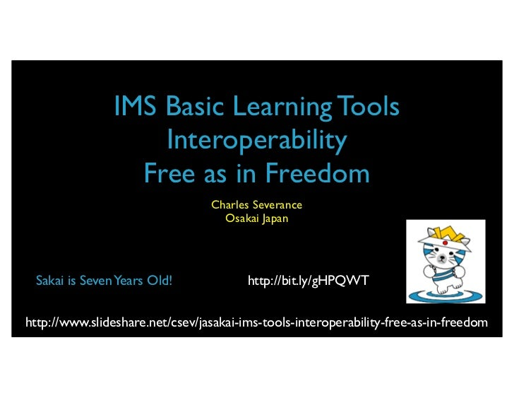 Three Meanings of Free            IMS Basic Learning Tools                Interoperability                             Fre...
