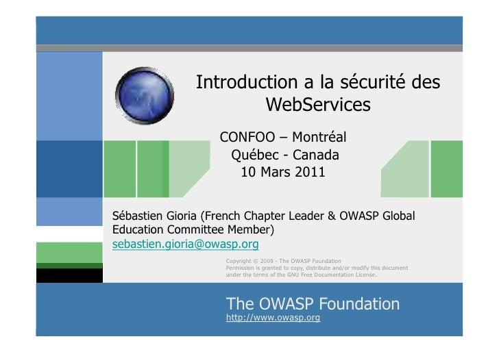 Introduction a la sécurité des                      WebServices                   CONFOO – Montréal                    Qué...