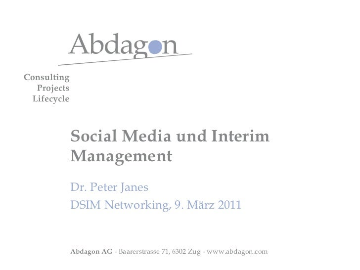 Social Media und Interim Management Dr. Peter Janes DSIM Networking, 9. März 2011