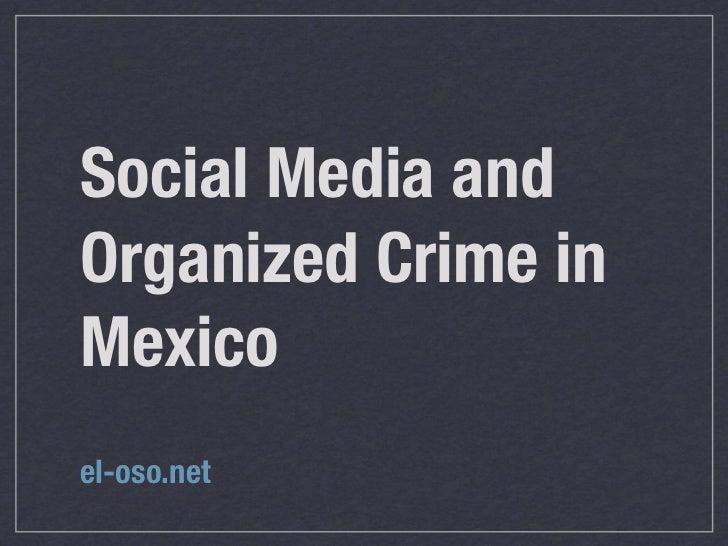 Social Media andOrganized Crime inMexicoel-oso.net