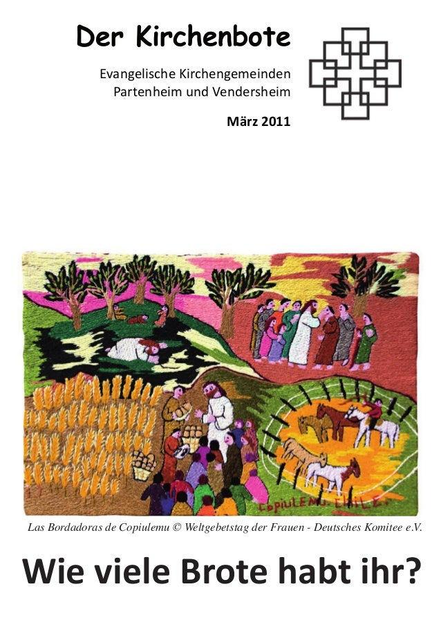 Wie viele Brote habt ihr?Der KirchenboteEvangelische KirchengemeindenPartenheim und VendersheimMärz 2011Las Bordadoras de ...