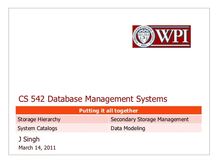 CS 542 Putting it all together -- Storage Management