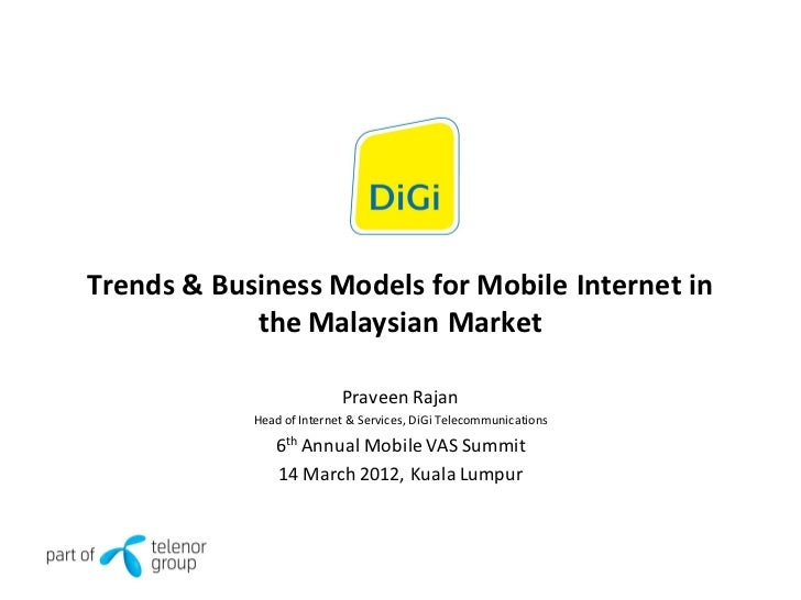 Trends & Business Models for Mobile Internet in            the Malaysian Market                           Praveen Rajan   ...