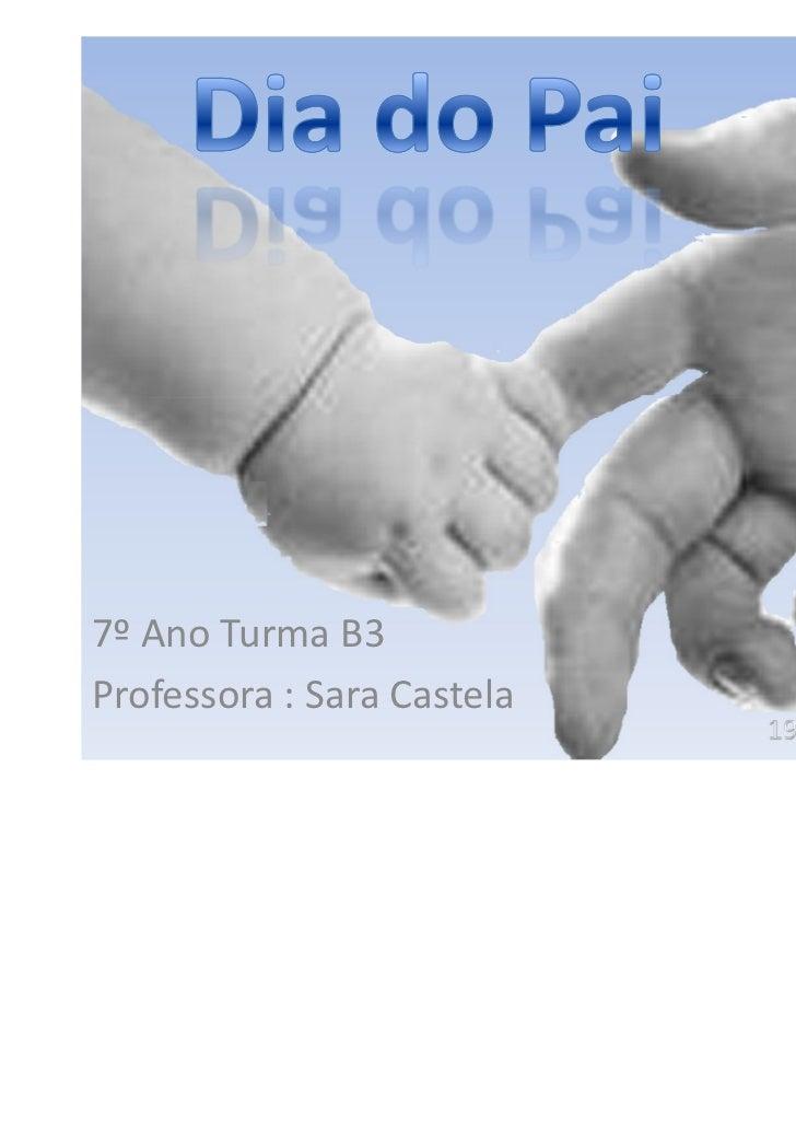 7º Ano Turma B3Professora : Sara Castela