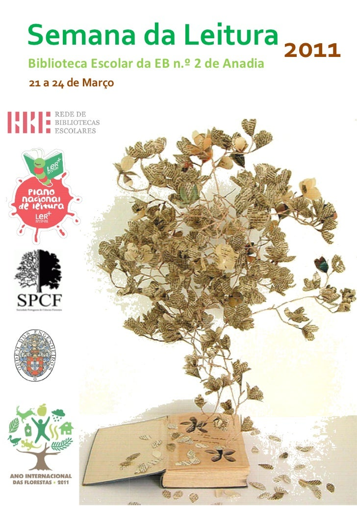 Semana da Leitura 2011Biblioteca Escolar da EB n.º 2 de Anadia21 a 24 de Março
