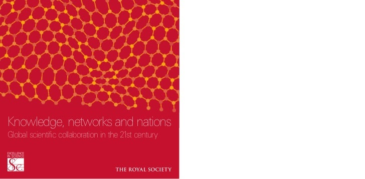 Knowledge, networks and nationsGlobal scientific collaboration in the 21st century