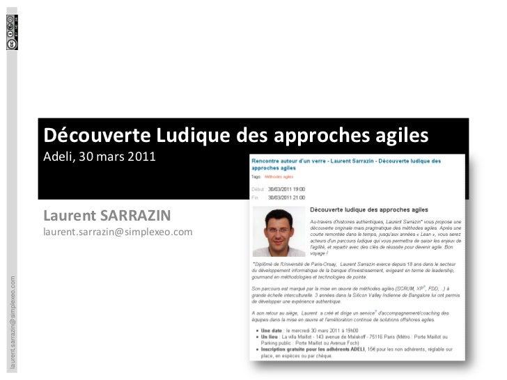 Découverte Ludique des approches agiles                                 Adeli, 30 mars 2011                               ...