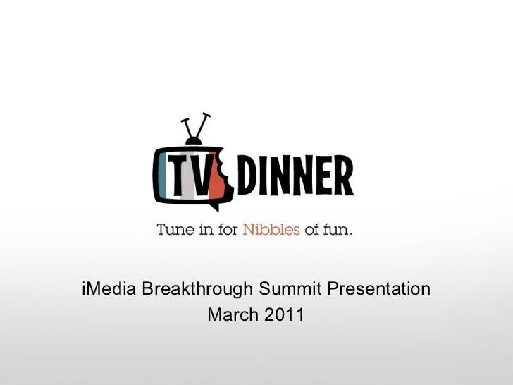 iMedia Breakthrough Summit Presentation March 2011