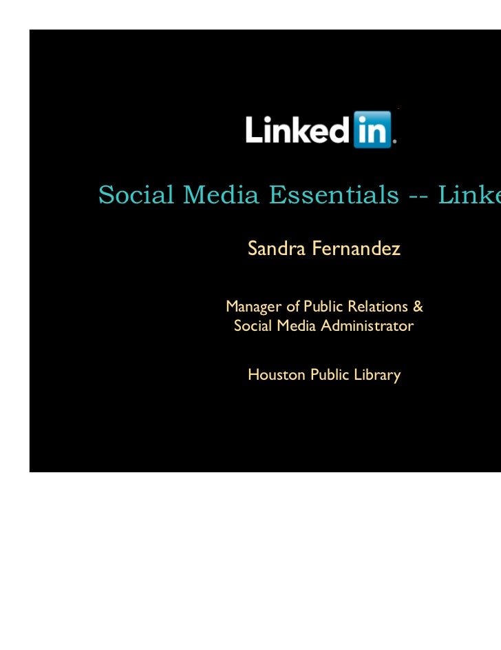 Social Media Essentials -- LinkedIn            Sandra Fernandez         Manager of Public Relations &          Social Medi...