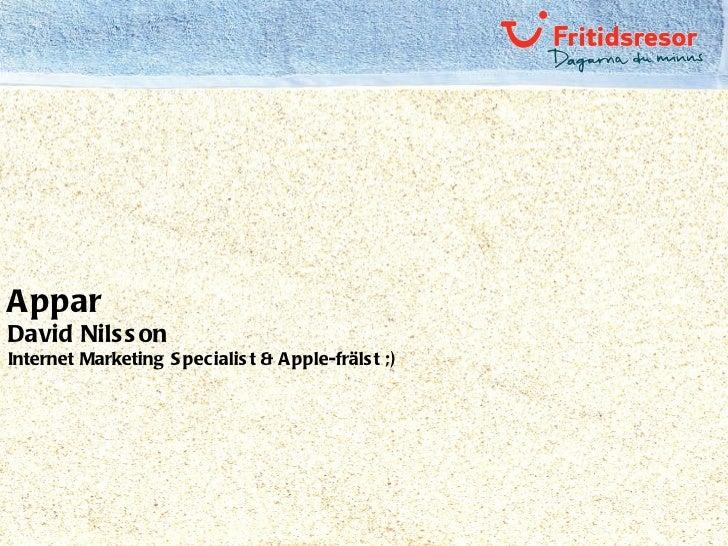 Appar David Nilsson Internet Marketing Specialist & Apple-frälst ;)