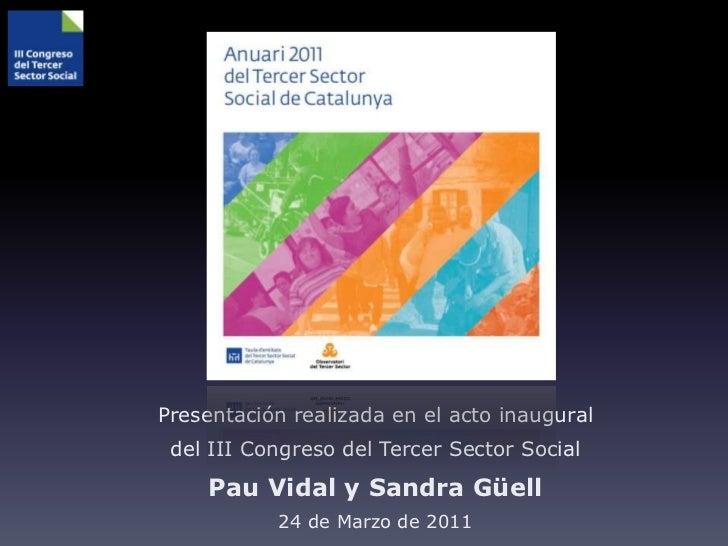 Pau Vidal y Sandra Güell                     24 de MarzoActo inaugural del III Congreso de Tercer Sector Social