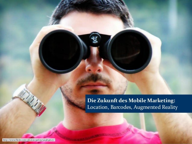 Die Zukunft des Mobile Marketing: Location, Barcodes, Augmented Reality http://www.flickr.com/photos/gerlos/3119891607/
