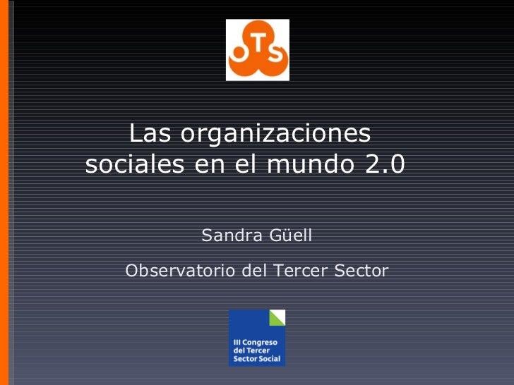 Las organizaciones sociales en el mundo 2.0  Sandra Güell Observatorio del Tercer Sector