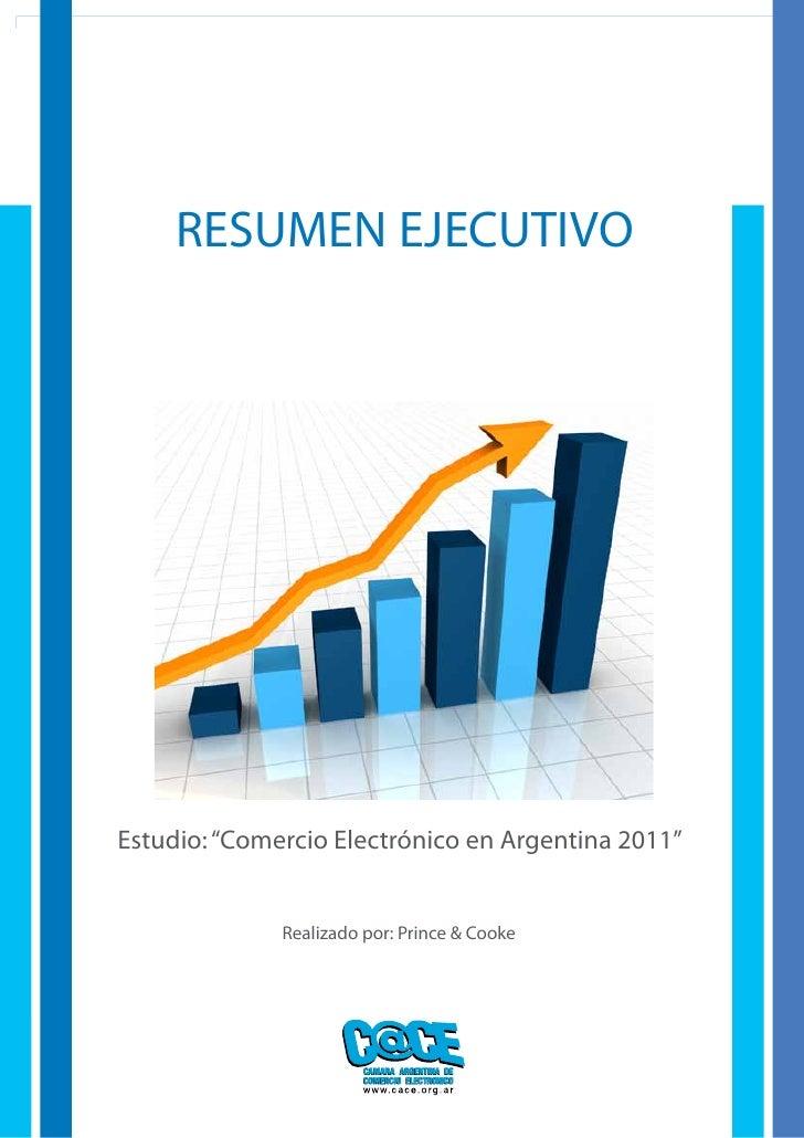 """Estudio: """"Comercio Electrónico en Argentina 2011""""     RESUMEN EJECUTIVOEstudio: """"Comercio Electrónico en Argentina 2011""""  ..."""