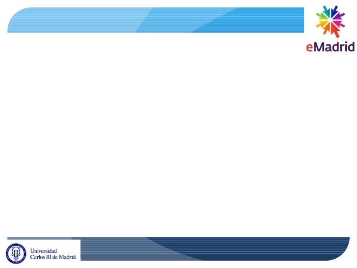 Open Learning: Advances in the eMadrid Excellence Network Carlos Delgado Kloos Universidad Carlos III de Madrid www.it.uc3...