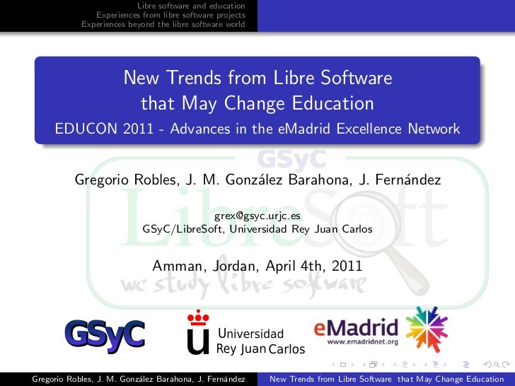Libre software and education               Experiences from libre software projects            Experiences beyond the libr...