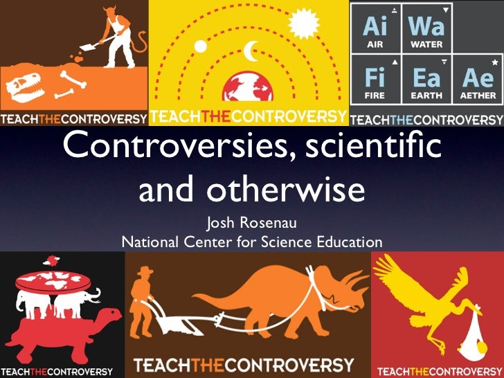 Controversies, scientific    and otherwise              Josh Rosenau   National Center for Science Education