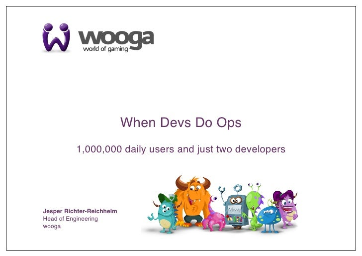 1                            When Devs Do Ops!          1,000,000 daily users and just two developers                     ...