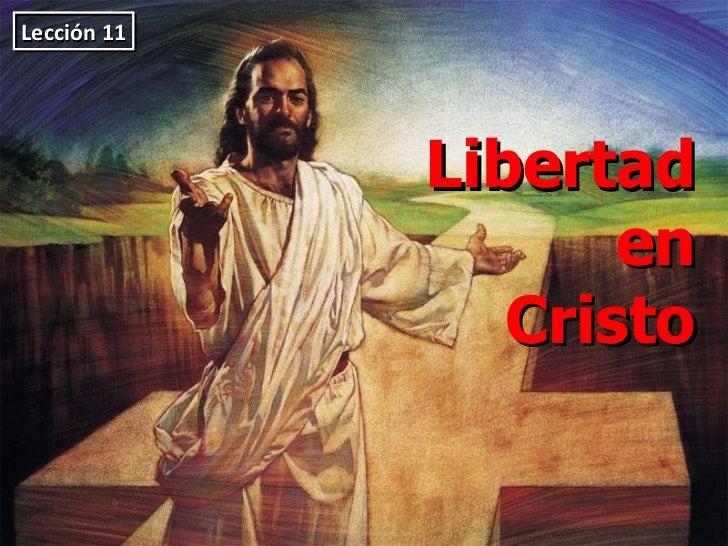 Libertad  en Cristo Lección 11
