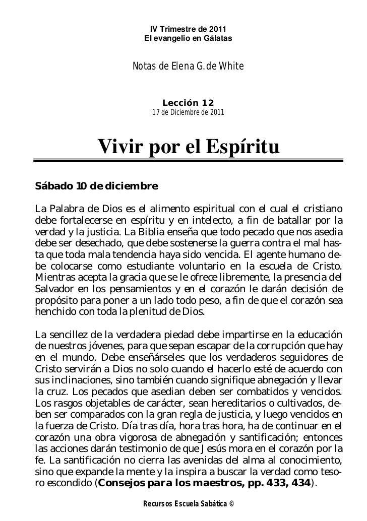 IV Trimestre de 2011                         El evangelio en Gálatas                      Notas de Elena G. de White      ...