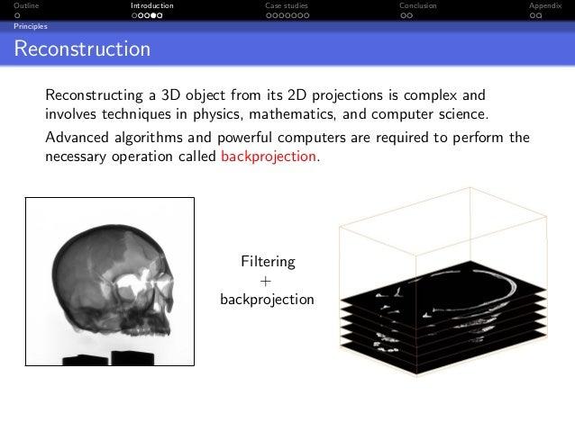 Outline               Introduction         Case studies       Conclusion       AppendixPrinciplesReconstruction          R...