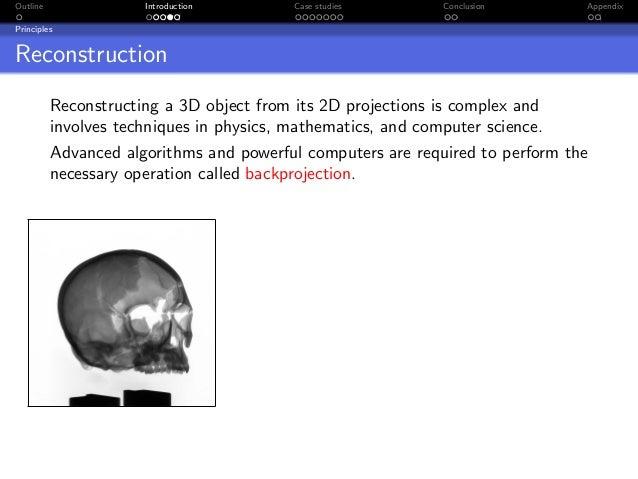Outline               Introduction        Case studies        Conclusion       AppendixPrinciplesReconstruction           ...