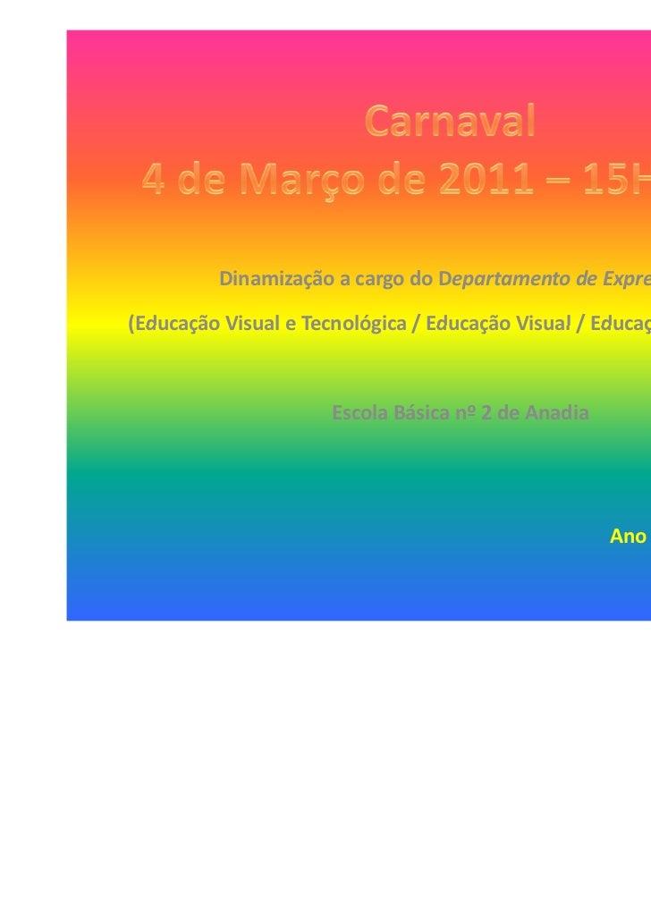 Dinamização a cargo do Departamento de Expressões(Educação Visual e Tecnológica / Educação Visual / Educação Tecnológica) ...