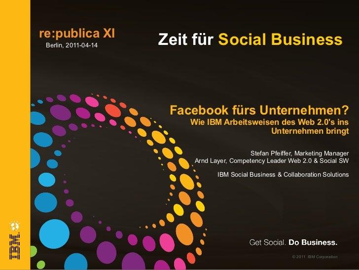 Facebook fürs Unternehmen? Wie IBM Arbeitsweisen des Web 2.0's ins Unternehmen bringt Stefan Pfeiffer, Marketing Manager A...