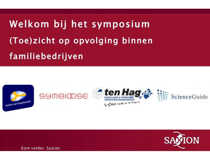 Welkom bij het symposium (Toe)zicht op opvolging binnen familiebedrijven