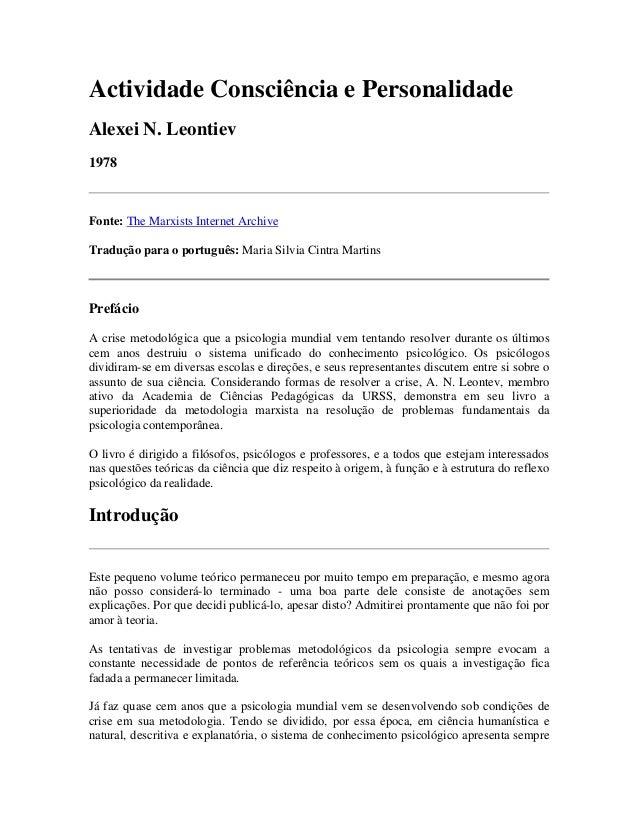 Actividade Consciência e Personalidade Alexei N. Leontiev 1978 Fonte: The Marxists Internet Archive Tradução para o portug...