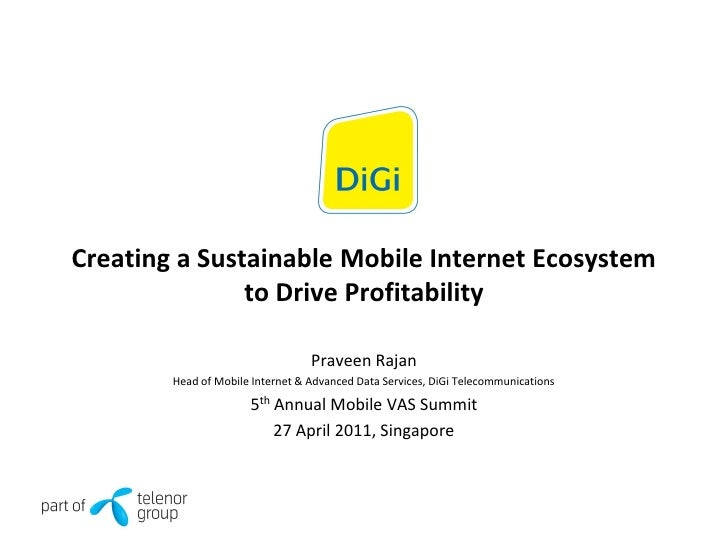 Creating a Sustainable Mobile Internet Ecosystem               to Drive Profitability                                  Pra...