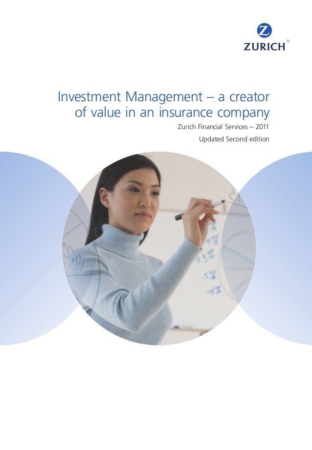 Investment Management – a creator   of value in an insurance company                   Zurich Financial Services – 2011   ...