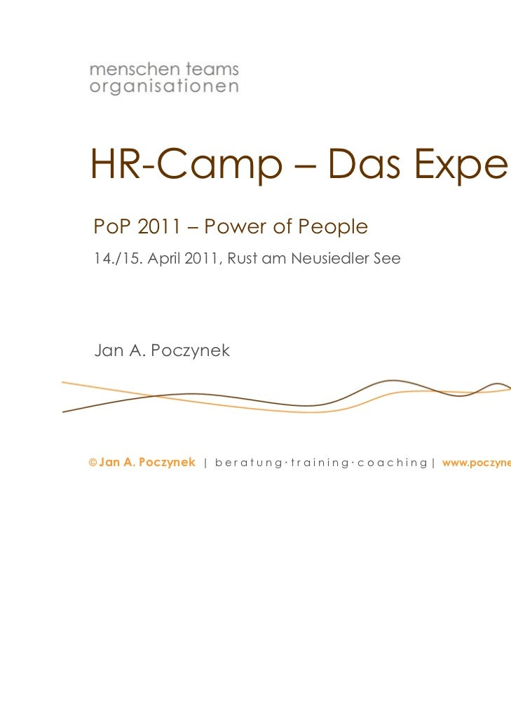 HR-Camp – Das ExperimentPoP 2011 – Power of People14./15.14 /15 April 2011, Rust am Neusiedler See             2011 R st  ...