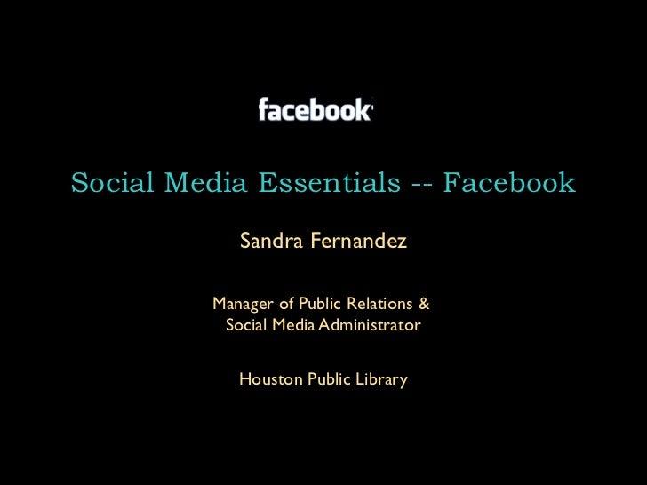 Social Media Essentials -- Facebook            Sandra Fernandez         Manager of Public Relations &          Social Medi...