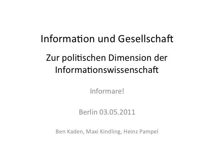 Informa(on und Gesellscha2  Zur poli(schen Dimension der    Informa(onswissenscha2                       I...